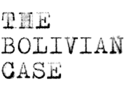 THE BOLIVIAN CASE
